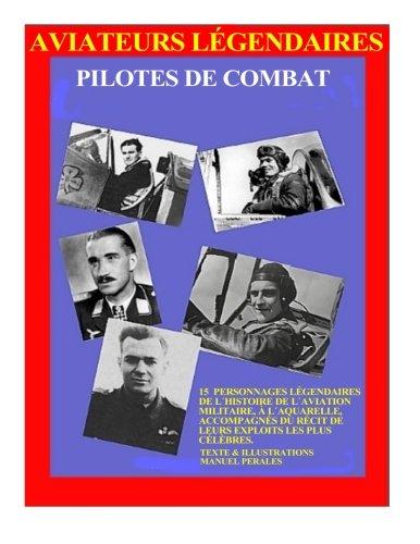 Aviateurs Legendaires: Pilotes de combat