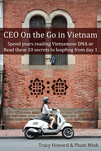 ceo-on-the-go-in-vietnam-spend-years-reading-vietnamese-dna-or-read-these-10-secrets-to-leapfrog-fro