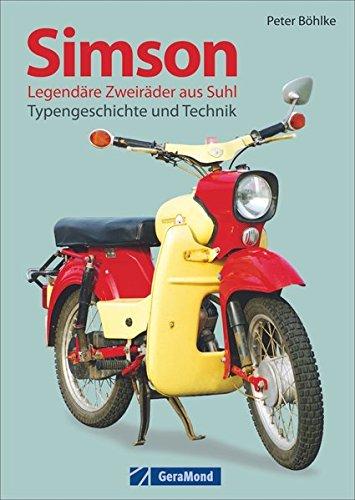 Simson: Legendäre Zweiräder aus Suhl - Typengeschichte und Technik