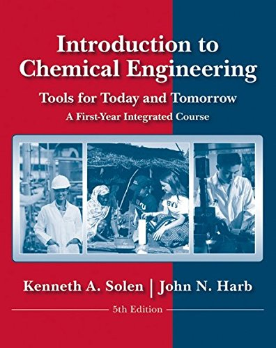 Introduction to Chemical Engineering: Tools for Today and Tomorrow