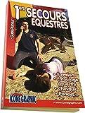 Livre Premiers Secours Equestres - Cavalier Entourage Cheval Poney