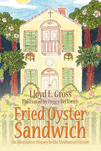 Fried Oyster Sandwich: An Alternative History in the Medium of Fiction (Sandwich Großes)