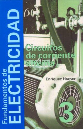 Descargar Libro Fundamentos de Electricidad Circuitos de Corriente Alterna/Fundamentals of Electricity Circuits of Alternate Current: 3 (Ciencia Y Tecnica / Science and Technology) de Gilberto Harper Enriquez