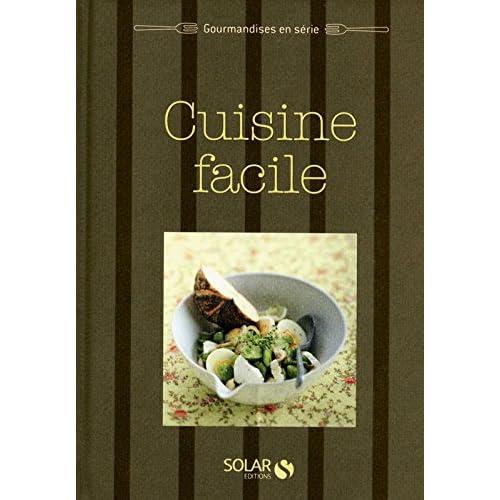 Cuisine facile - Gourmandises en série