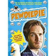 PewDiePie: The Ultimate Unofficial Fan Guide to the World's Biggest Youtuber