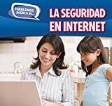 La Seguridad En Internet (Online Safety) (Hablemos Acerca De./Let's Talk About It)