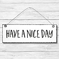 Have a nice day - Dekoschild Türschild Wandschild aus Holz 10x30cm - Holzdeko Holzbild Deko Schild zur Dekoration Zuhause im Büro auch perfekt als Geschenk Mitbringsel zum Geburtstag Hochzeit Weihnachten für Familie Freundin Mutter Schwester Tochter