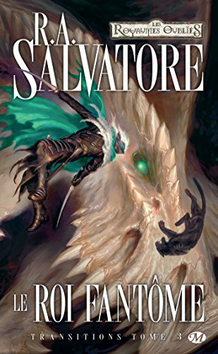 Le Roi fantôme: Transitions, T3 (Dungeons & Dragons) par R.A. Salvatore