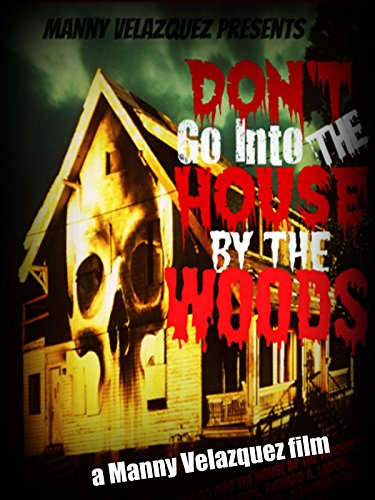 Don't Go Into the House by the Woods