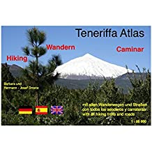 Teneriffa Atlas: Mit allen Wanderwegen und Straßen. Con todos los senderos y carreteras. With all hiking trails and roads.