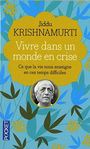 Vivre dans un monde en crise par Jiddu KRISHNAMURTI
