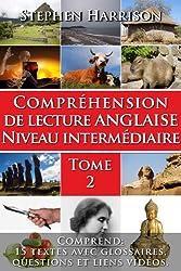 Compréhension de lecture anglaise niveau intermédiaire - Tome 2 (AVEC AUDIO GRATUIT) (English Edition)