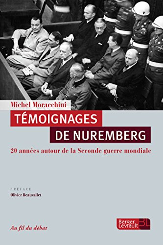 Témoignages de Nuremberg : 20 années autour de la Seconde Guerre mondiale