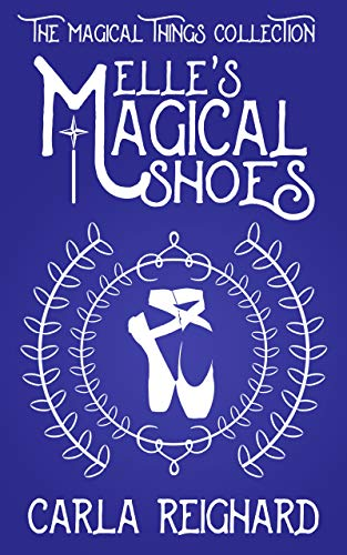 Elle's Magical Shoes (The Magical Things Collection Book 1) (English Edition)