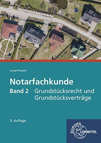 Notarfachkunde - Grundstücksrecht und Grundstücksverträge: Band 2