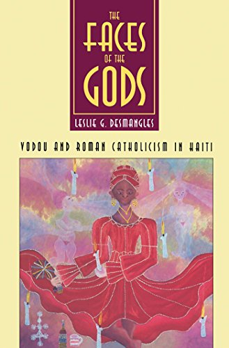 The Faces of the Gods: Vodou and Roman Catholicism in Haiti (English Edition)