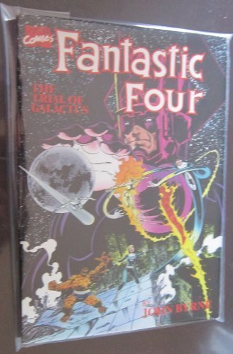 Fantastic Four: Trial of Galactus by John Bryne (1989-07-01)