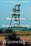 Mineralische und Energie-Rohstoffe: Eine Einführung zur Entstehung und nachhaltigen Nutzung von Lagerstätten - W - und W - E - Petrascheck's Lagerstättenlehre - Walter L. Pohl