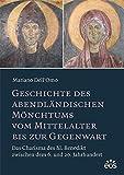 Geschichte des abendländischen Mönchtums vom Mittelalter bis zur Gegenwart: Das Charisma des hl. Benedikt zwischen dem