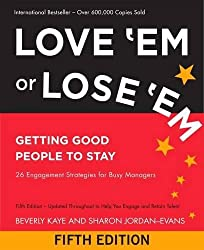 Love 'Em or Lose 'Em: Getting Good People to Stay (Agency/Distributed)