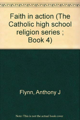 Faith in action (The Catholic high school religion series ; Book 4)