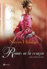 Los Gresham. Reinar en tu corazón par Nieves Hidalgo