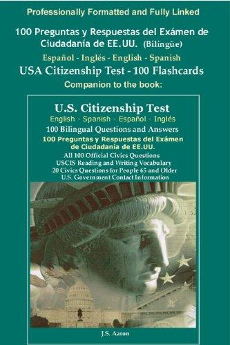 100 Preguntas y Respuestas del Exámen de Ciudadanía de EE.UU. (Bilingüe) Español - Inglés - English - Spanish USA Citizenship Test Questions – 100 Flashcards por USCIS U.S. Immigration and Naturalization