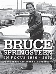 Bruce Springsteen In Focus 1980-2012