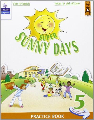 Super Sunny Days. Practice Book. Per la 5 classe elementare