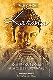 Karma: Qué Es, Que No Es, Por Qué Es Importante/ What It Is, What It Isn't, Why It Matters