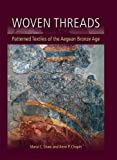 Woven Threads: Patterned Textiles of the Aegean Bronze Age (2016-02-29)