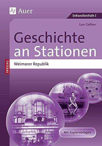 Geschichte an Stationen Spezial Weimarer Republik: Übungsmaterial zu den Kernthemen des Lehrplans (8. bis 10. Klasse)