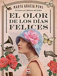 El olor de los días felices par Marta Gracia Pons