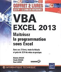 VBA EXCEL 2013 - Coffret de 2 livres : Maîtrisez la programmation sous Excel : Cours, exercices et corrigés
