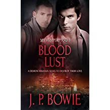 Blood Lust (My Vampire and I Book 7)