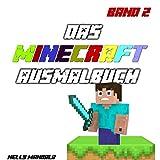Minecraft Ausmalbuch - Band 2: Inoffizielles Minecraft Buch, Alter: 6-12 Jahre, Steve, Zombie, Creeper, Herobrine, Ghast