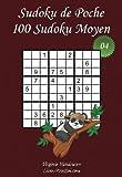 Sudoku de Poche - Niveau Moyen - N°4: 100 Sudokus Moyens - à emporter partout - Format poche (A6 - 10.5 x 15 cm)