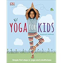 Yoga For Kids: Simple First Steps in Yoga and Mindfulness (Dk) (English Edition)