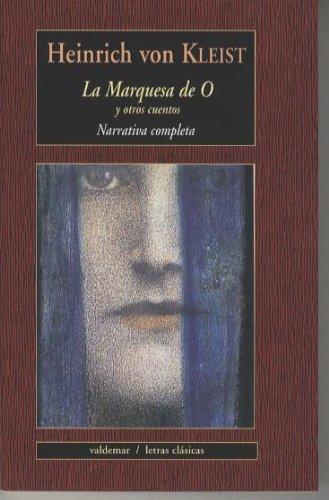 La marquesa de O: Y otros cuentos (Letras clásicas) por Heinrich Von Kleist