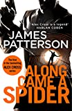 Along Came a Spider: (Alex Cross 1) by James Patterson