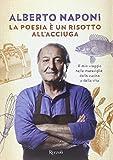 Scarica Libro La poesia e un risotto all acciuga Il mio viaggio nelle meraviglie della cucina e della vita (PDF,EPUB,MOBI) Online Italiano Gratis