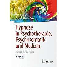 Hypnose in Psychotherapie, Psychosomatik und Medizin: Manual für die Praxis