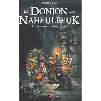 le Donjon de Naheulbeuk : à l'aventure, compagnons !