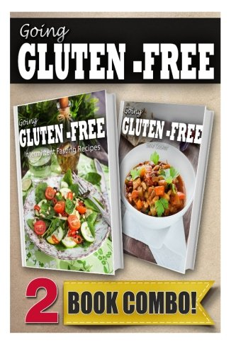 Gluten-Free Intermittent Fasting Recipes and Gluten-Free Slow Cooker Recipes: 2 Book Combo (Going Gluten-Free)