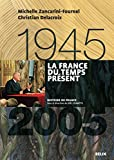 La France du temps présent (1945-2005) (Histoire de France) (French Edition)