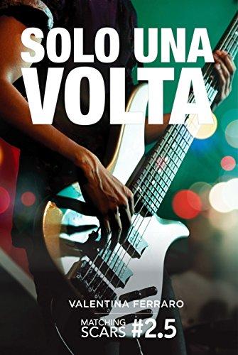 Solo Una Volta: Matching Scars Series #2.5 di [Ferraro, Valentina]