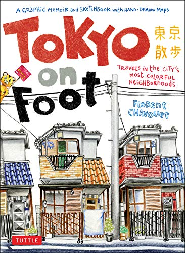 Tokyo on Foot: Travels in the City's Most Colorful Neighborhoods [Idioma Inglés]
