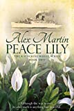 Peace Lily (The Katherine Wheel Saga Book 2) by Alex Martin