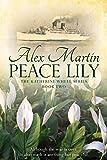 Peace Lily (The Katherine Wheel Saga Book 2) by Alex Martin