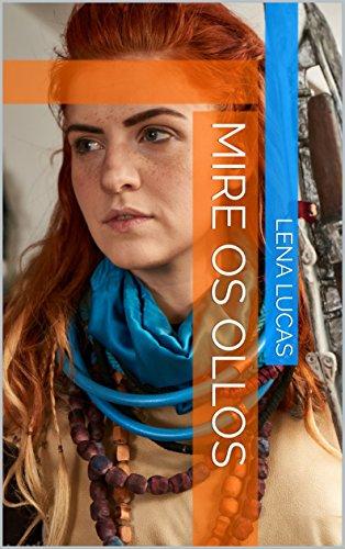 mire os ollos (Galician Edition) por Lena Lucas